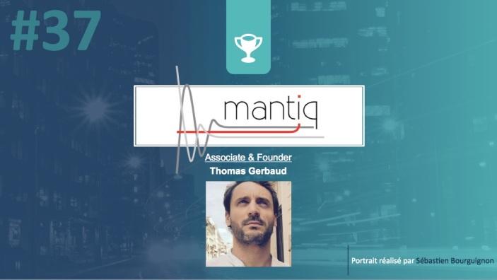 Portrait de startuper #37 – Mantiq – Thomas Gerbaud - par Sébastien Bourguignon