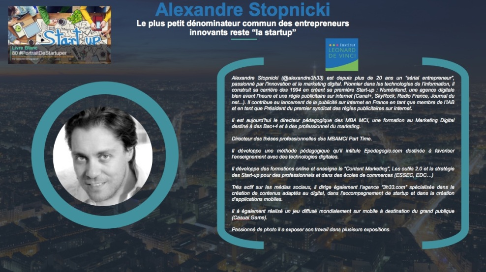 Alexandre Stopnicki - Le plus petit dénominateur commun des entrepreneurs innovants reste la startup - Extrait Livre Blanc 80 #PortraitDeStartuper - par Sebastien Bourguignon