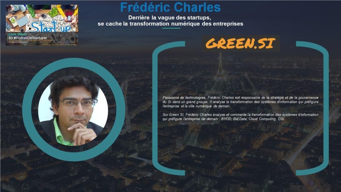 Frédéric Charles - Derrière la vague des startups, se cache la transformation numérique des entreprises - Extrait Livre Blanc 80 #PortraitDeStartuper - par Sebastien Bourguignon